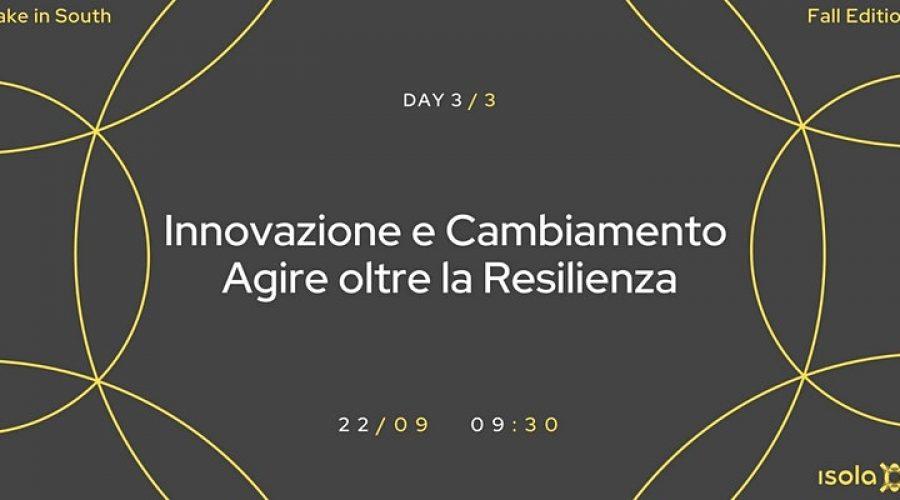 Innovazione e Cambiamento. Agire oltre la Resilienza. Il 22/09 l'evento ENISIE @ISOLA Catania